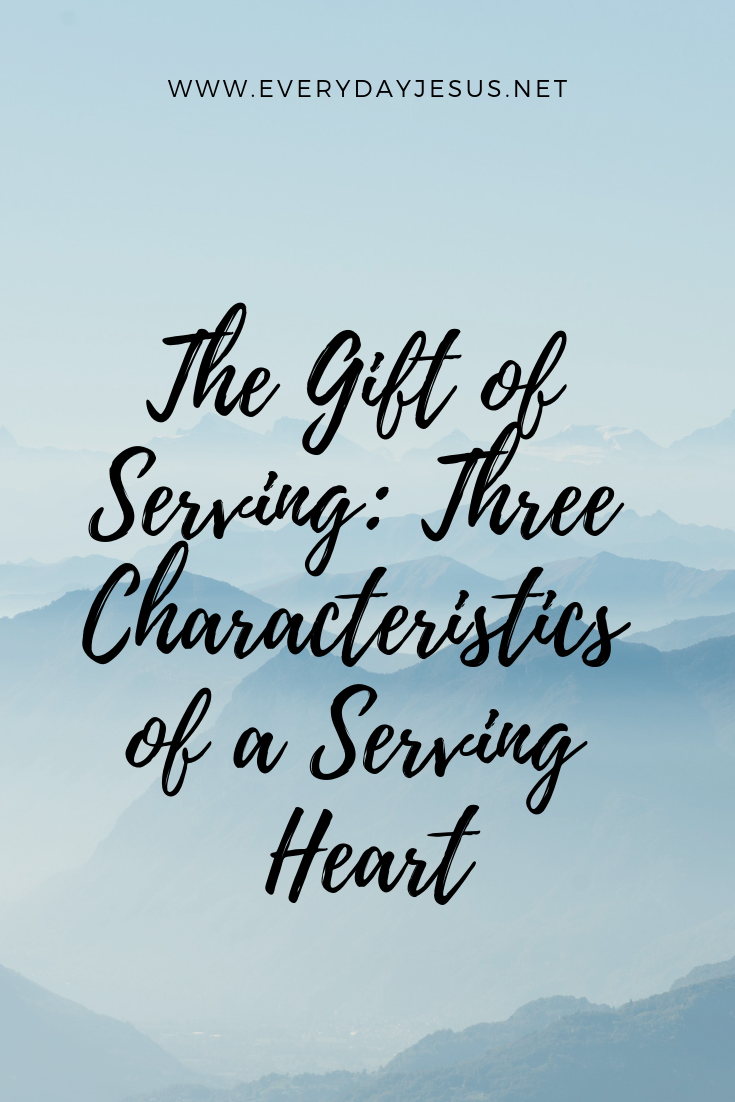 The Gift of Serving_ Three Characteristics of a Serving Heart