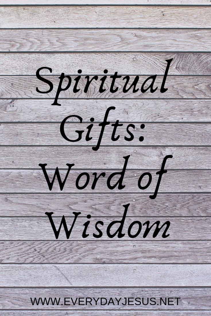Spiritual Gifts_ Word of Wisdom