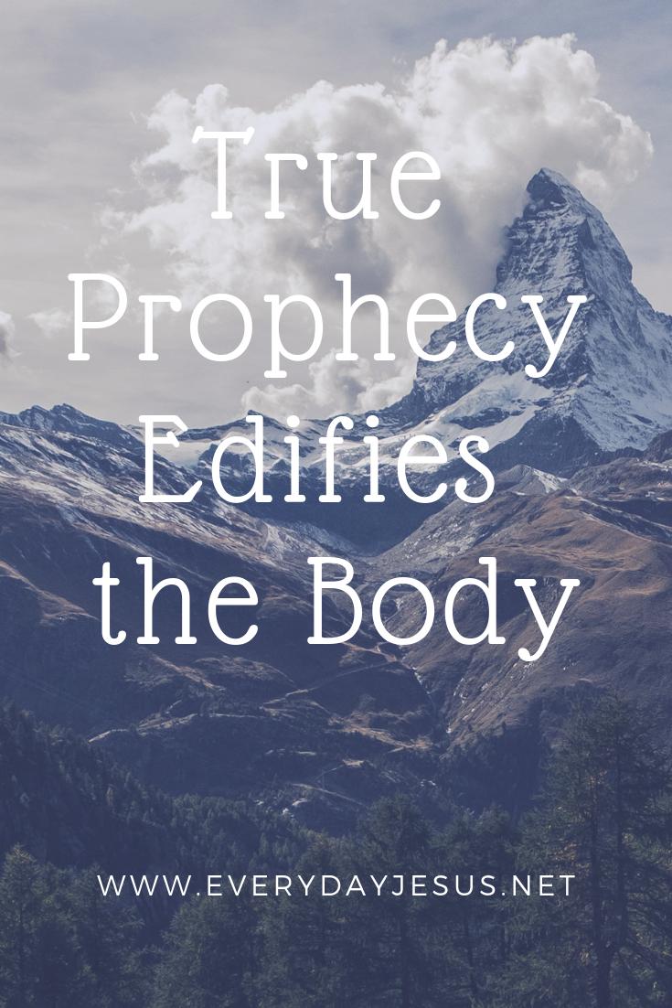 True Prophecy Edifies the Body