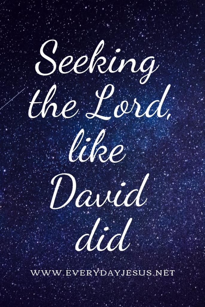 Seeking the Lord, Like David Did
